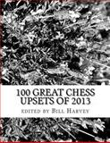 100 Great Chess Upsets Of 2013, Bill Harvey, 149544001X