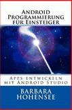 Android Programmierung Für Einsteiger, Barbara Hohensee, 1499570015