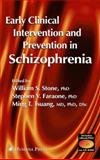 Early Clinical Intervention and Prevention in Schizophrenia, , 1588290018