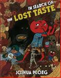 In Search of the Lost Taste, Joshua Ploeg, 1934620017