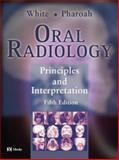 Oral Radiology : Principles and Interpretation, White, Stuart C. and Pharoah, Michael J., 0323020011