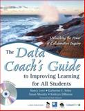 The Data Coach's Guide to Improving Learning for All Students : Unleashing the Power of Collaborative Inquiry, Love, Nancy, 1412950015