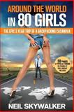 Around the World in 80 Girls, Neil Skywalker, 1477470018