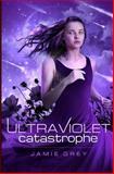 Ultraviolet Catastrophe, Jamie Grey, 1491090014