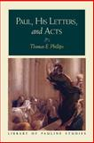 Paul, His Letters, and Acts, Phillips, Thomas E. and Porter, Stanley E., 1598560018