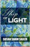 Ship of Light, Susan Shaw Sailer, 193560001X