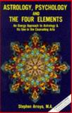 Astrology, Psychology and the Four Elements, Stephen Arroyo, 0916360016