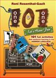 101 Let's Have Fun : 101 fun activities that reinforce learning in the Hebrew Language, Rosenthal-Gazit, Roni, 097928001X