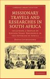 Missionary Travels and Researches in South Africa : Including a Sketch of Sixteen Years' Residence in the Interior of Africa, Livingstone, David, 1108010016