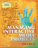 Managing Interactive Media Projects, Tim Frick, 1418050016