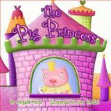 The Pig Princess, Angela Muse, 1475240015