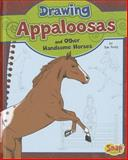 Drawing Appaloosas and Other Handsome Horses, Rae Young, 1476540012