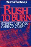 Rush to Burn : Solving America's Garbage Crisis?, Newsday Inc., 1559630019
