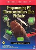 Programming PIC Microcontrollers with PICBASIC, Hellebuyck, Chuck, 1589950011