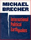 International Political Earthquakes, Brecher, Michael, 047205001X