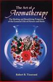 Art of Aromatherapy, Robert B. Tisserand, 0892810017