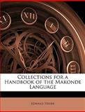 Collections for a Handbook of the Makonde Language, Edward Steere, 1148150013