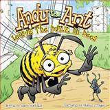 Andy the Ant Learns the Buzz on Bees, Nancy Blackwell, 1630730017
