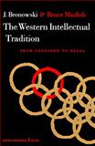 The Western Intellectual Tradition, Jacob Bronowski and Bruce Mazlish, 0061330019