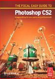 Focal Easy Guide to Photoshop CS2 : Image Editing for New Users and Professionals, Hinkel, Brad, 0240520017