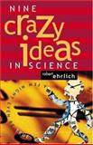 Nine Crazy Ideas in Science : A Few Might Even Be True, Ehrlich, Robert, 0691070016