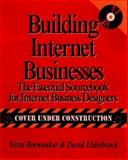 Building Successful Internet Businesses : The Essential Sourcebook for Creating Businesses on the Net, Borwankar, Nitin and Elderbrock, David, 0764570013