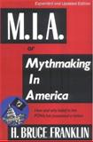M. I. A. : Or Mythmaking in America, Franklin, H. Bruce, 0813520010