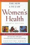 The New A to Z of Women's Health, Christine Ammer, 081604001X