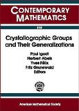 Crystallographic Groups and Their Generalizations, , 082182001X
