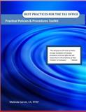 Best Practices for the Tax Office : Practical Policies and Procedures Toolkit, Garvin, Melinda, 0988240017