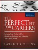 The Perfect Fit for Careers Journal, Latrice Collins, 1478290013