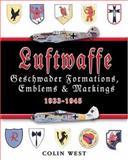 Luftwaffe Geschwader Markings 1933-1945, West, Colin, 1841450014