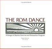The ROM Dance : A Range of Motion and Relaxation Program, Harlowe, Diane and Yu, Patricia, 1877950017