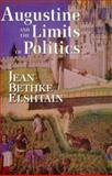 Augustine and the Limits of Politics, Elshtain, Jean Bethke, 0268020019