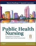Public Health Nursing : Population-Centered Health Care in the Community, Stanhope, Marcia and Lancaster, Jeanette, 0323080014