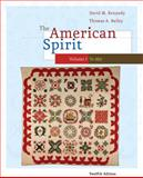 The American Spirit : United States History as Seen by Contemporaries, Kennedy, David M. and Bailey, Thomas, 0495800015