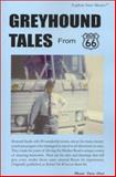 Greyhound Tales from Route 66, Howard Suttle, 0910390010