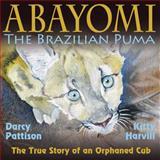Abayomi, the Brazilian Puma, Darcy Pattison, 1629440019