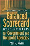 Balanced Scorecard : Step-by-Step for Government and Nonprofit Agencies, Niven, Paul R., 0470180021