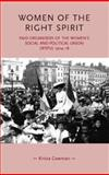 Women of the Right Spirit : Paid Organisers of the Women's Social and Political Union (WSPU), 1904-18, Cowman, Krista, 0719070023