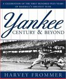 Yankee Century and Beyond, Harvey Frommer, 1402210027
