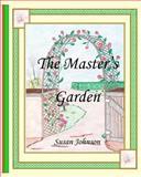 The Master's Garden, Susan Johnson, 1463530021