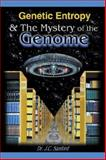 Genetic Entropy & the Mystery of the Genome, Sanford, John, 1599190028