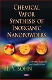 Chemical Vapor Synthesis of Inorganic Nanopowders, Sohn, H. Y., 1621000028
