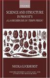 Science and Structure in Proust's a la Recherche du Temps Perdu 9780198160021
