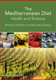 The Mediterranean Diet : Health and Science, Gerber, Mariette and Hoffman, Richard, 1444330020