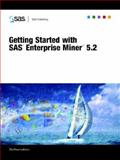 Getting Started with SAS Enterprise Miner 5. 2 9781599940021
