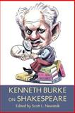 Kenneth Burke on Shakespeare, Burke, Kenneth and Newstok, Scott L., 1602350027