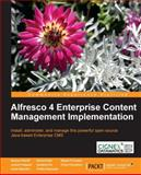 Alfresco 4 Enterprise Content Management Implementation, Munwar Shariff and Snehal Shah, 1782160027