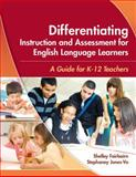 Differentiating Instruction and Assessment for English Language Learners : A Guide for K - 12 Teachers, Fairbairn, Shelley and Jones-Vo, Stephaney, 1934000027